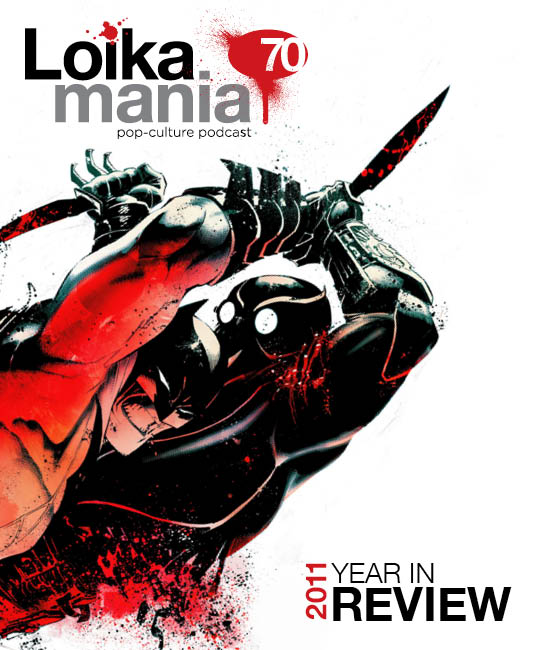 Loikamania 070: The Year In Review